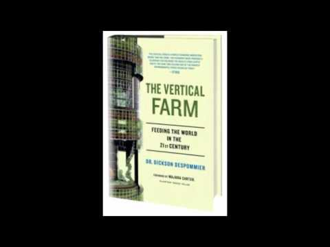 Vertical Farming With Dr. Dickson Despommier PhD Part 1