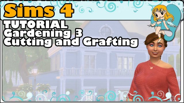 Sims 4 – Gardening – Part 3 Cutting and Grafting