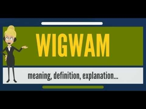 What is WIGWAM? What does WIGWAM mean? WIGWAM meaning, definition & explanation