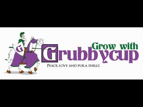 Grow with Grubby Cup #52 January 6, 2015