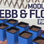 How to set up an Ebb and Flow / Flood and Drain Hydroponics Growing System – PART 1 of 6