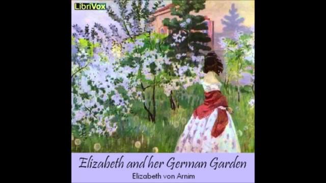 Elizabeth and her German Garden (FULL Audio Book) (1/3)