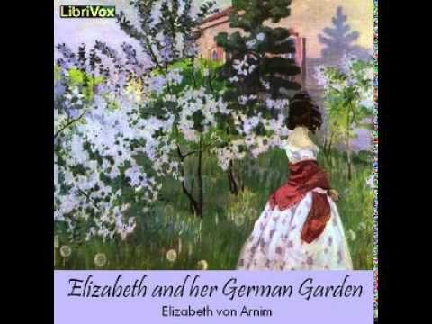 Elizabeth and her German Garden, by Elizabeth von Arnim