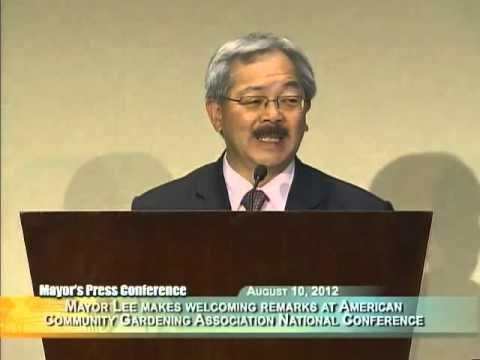 Mayor Lee's Welcoming Remarks at 2012 American Community Gardening Association National Conference.