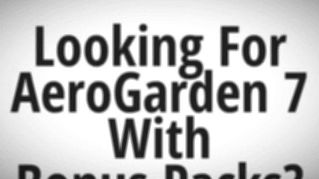 AeroGarden 7 Indoor Garden with Gourmet Herb Kit & Grow Anything Kit Bonus Packs