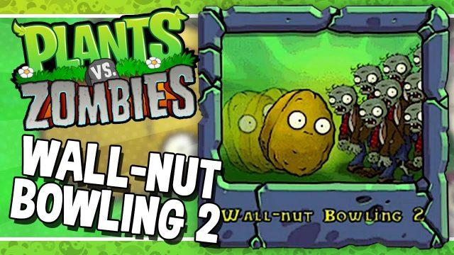 Wall-nut Bowling 2 || Plants vs. Zombies