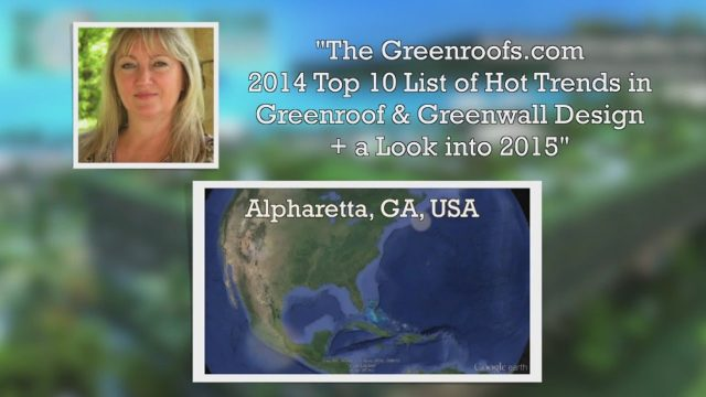 The Greenroofs.com 2014 Top 10 List of Hot Trends in Greenroof & Greenwall Design + a Look into 2015
