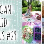 VEGAN KID MEAL IDEAS #29 – Vegan Picnic + Gardening!