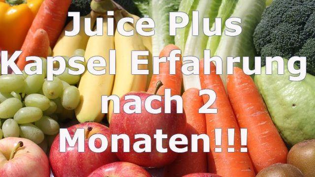 Juice Plus Reviews Kapseln Deutsch |-5-|