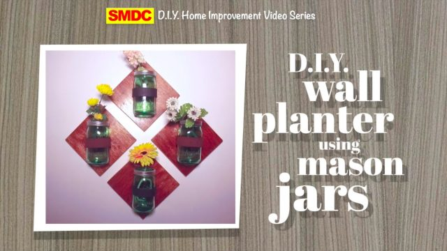 SMDC D.I.Y. Home Improvement Video Series :  D.I.Y. Wall Planters Using Mason Jars