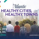 Welcome to Healthy Cities, Healthy Towns: An Atlantic Forum