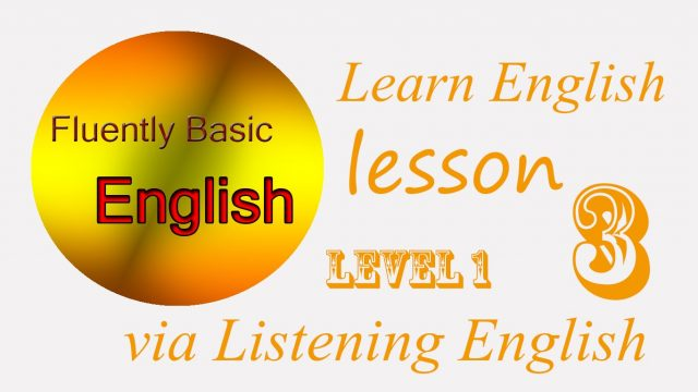 Learn English via Listening English Level 1 – Lesson 3 – My Flower Garden.
