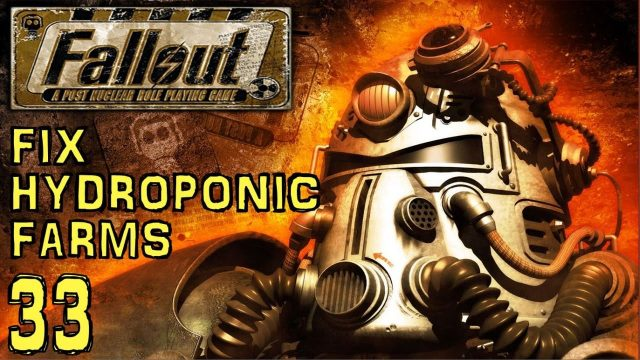 Fallout 1 – Fix Hydroponic Farms (Adytum) – Part #33