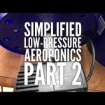 How to make an inexpensive low-pressure aeroponics system – Improved version – Part 2