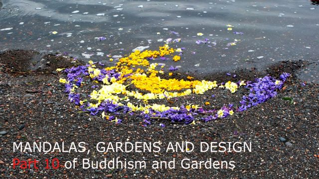 Buddhist mandalas, nature, the Dharma and garden design: Pt  9 of Buddhism and Gardens