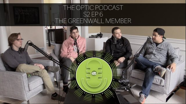 THE GREENWALL MEMBER  (OpTic Podcast Season 2 Episode 6)
