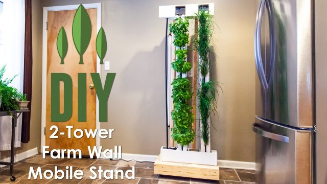 DIY Vertical Garden: How to Build A Rolling Stand For Your 2-Tower Farm Wall