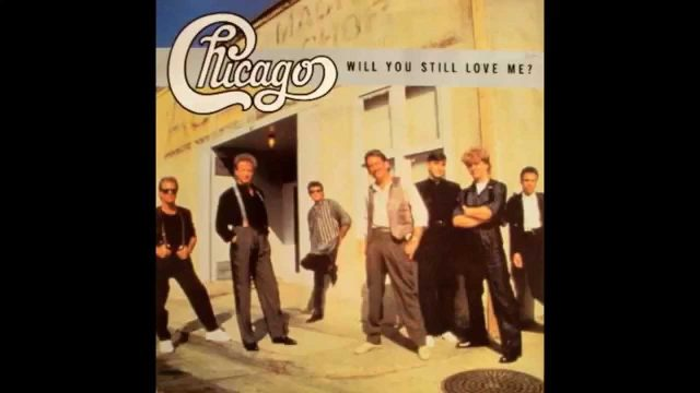 Chicago – Will You Still Love Me? (Single/Video Version) HQ