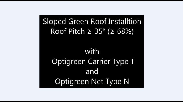 Sloped GreenRoof – Roof Pitch  ≥ 35° or 68%