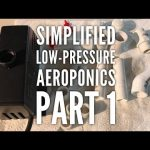 How to make an inexpensive low-pressure aeroponics system – Improved version – Part 1