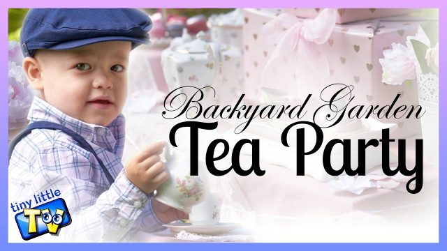 BACKYARD GARDEN TEA PARTY | Decoration and Kid's Party Ideas