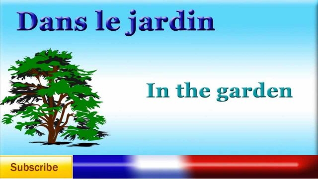 French Lesson 39 – Learn French Garden Vocabulary – le jardin – Vocabulario del jardín en fancés
