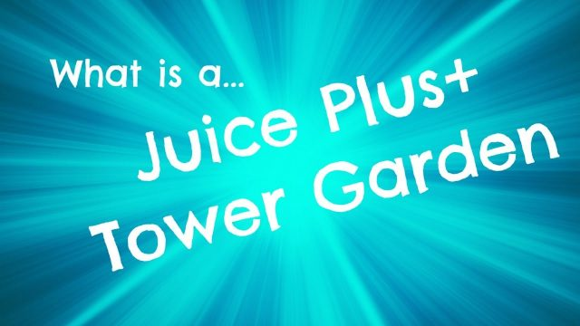 What Is a Juice Plus Tower Garden // Aeroponic Garden