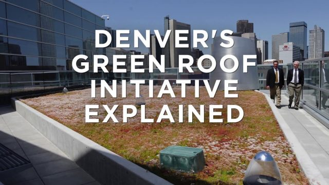 Denver's Green Roof Initiative explained