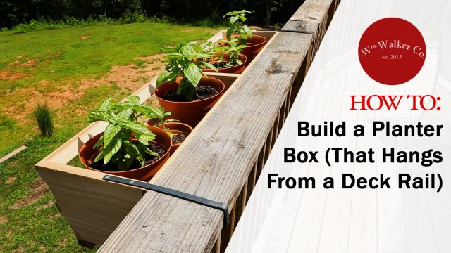 How to Build a Planter Box (to hang from a deck rail)