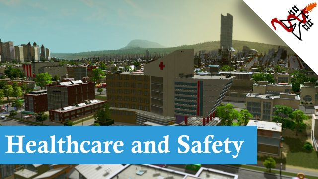 Cities Skylines – Healthcare and Safety Guide
