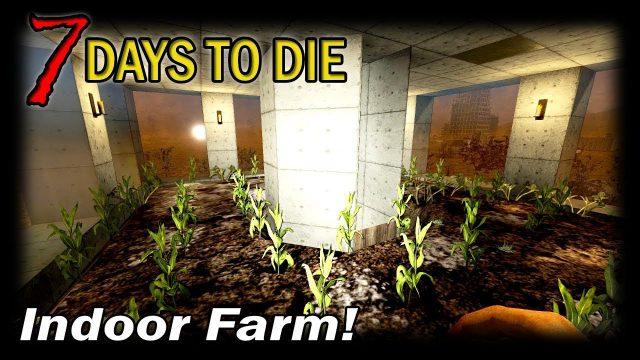 Indoor Farm!   7 Days to Die Alpha 16 Random Gen Single Player Gameplay   EP 40 (S3)