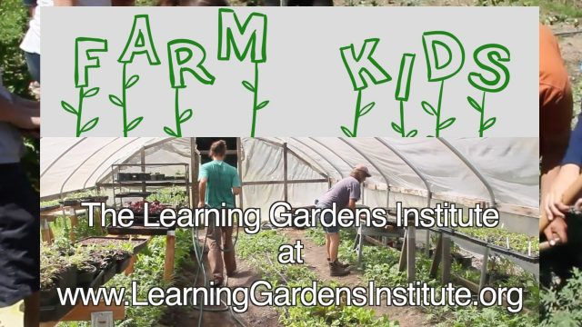 Farm Kids – The Learning Gardens Institute