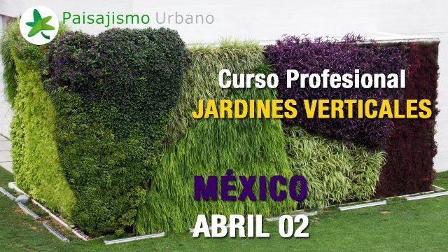 Curso profesional de Jardines Verticales en México abril 2018