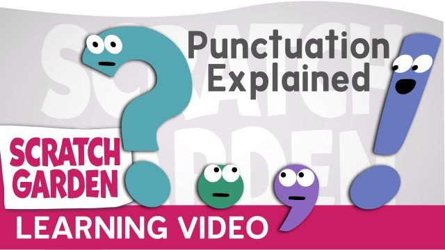 Punctuation Explained (by Punctuation!) | Scratch Garden