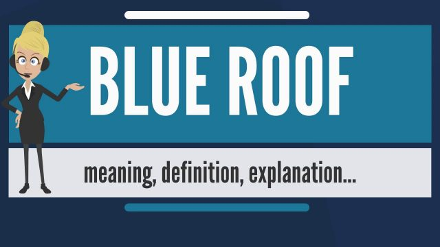 What is BLUE ROOF? What does BLUE ROOF mean? BLUE ROOF meaning, definition & explanation