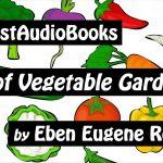 ABC OF VEGETABLE GARDENING – FULL AudioBook | GreatestAudioBooks