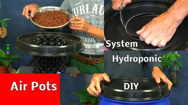 Hydroponic Behälter Topf selber bauen in groß Air Pot und 60 Liter Fass