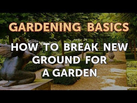 How to Break New Ground for a Garden