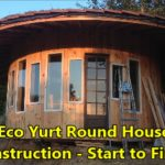 Eco Yurt Round House Tiny Home with Living Roof –  Construction:  Start to Finish