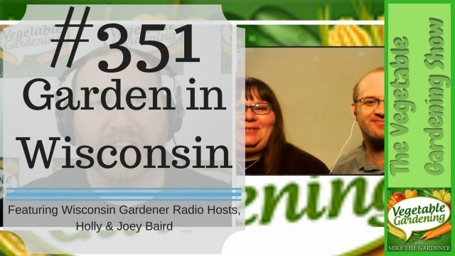 #351: Learning Gardening from a Wisconsin Point of View (Holly & Joey Baird)