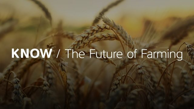 KNOW: The Future of Farming
