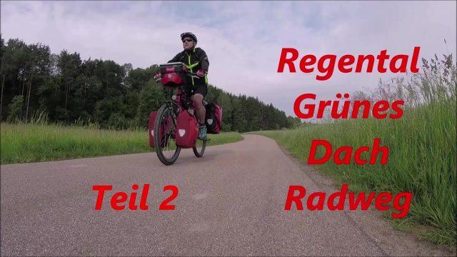 Regental Grünes Dach Radweg-Pfingsten Tour Teil 2