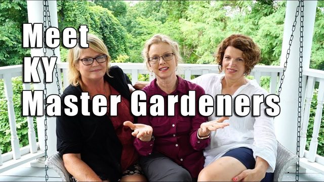 Master Gardeners | Kentucky Gardening | Part 2