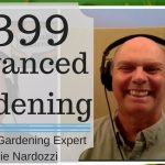 #399: How to Use Advanced Gardening Techniques for a More Productive Garden [Charlie Nardozzi]