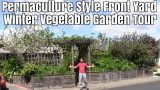Permaculture Style Front Yard Winter Vegetable Garden Tour