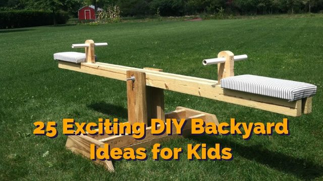 25 Exciting DIY Backyard Ideas for Kids