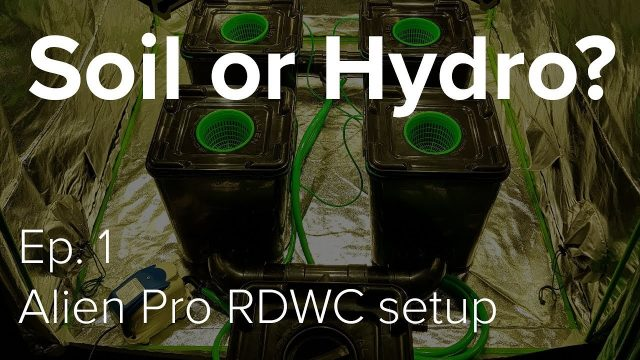 Soil vs hydro grow test Ep 1 Alien RDWC Unboxing and setup