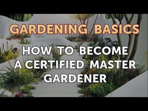 How to Become a Certified Master Gardener