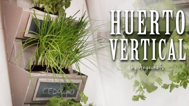 Cómo hacer un Huerto o Jardín Vertical