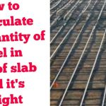 How to calculate quantity of steel bars in Rcc roof slab and it's weight